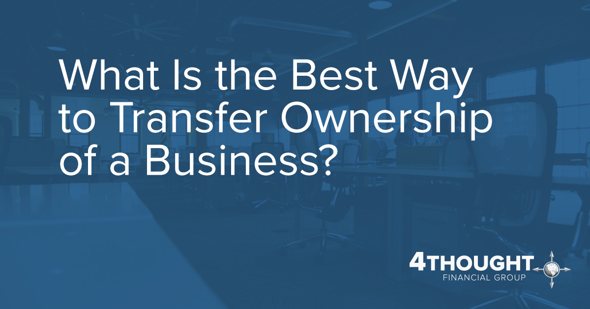 What Is the Best Way to Transfer Ownership of a Business?