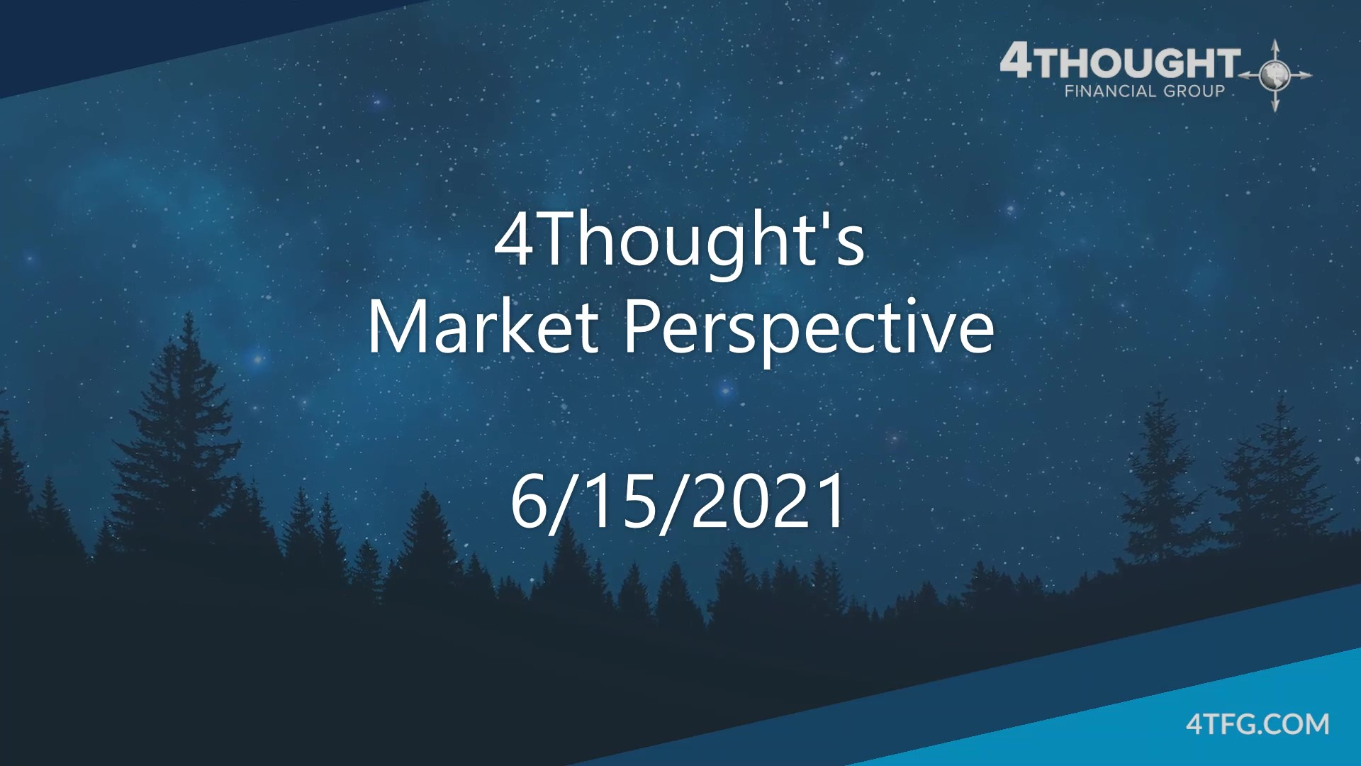 4Thought's Market Perspective 6-15-21