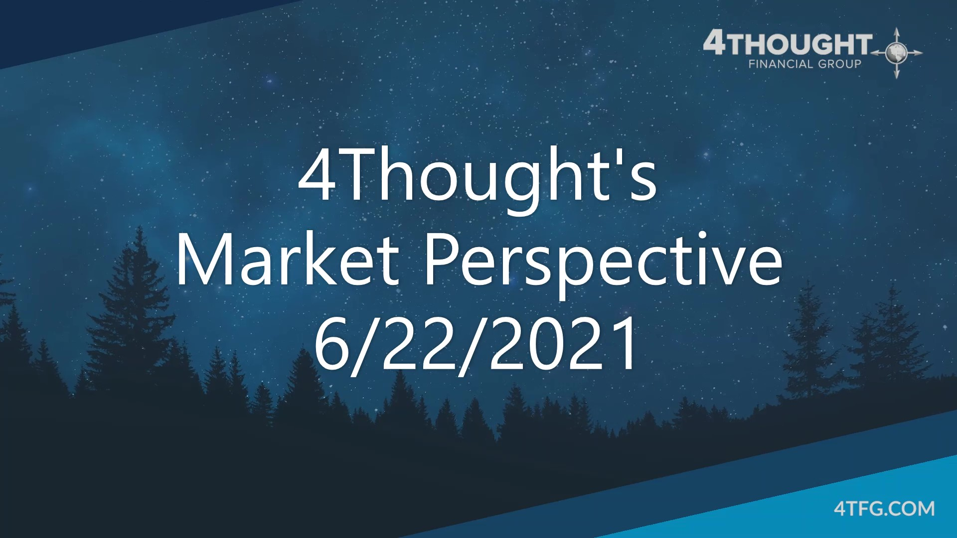 4Thought's Market Perspective 6-22-21