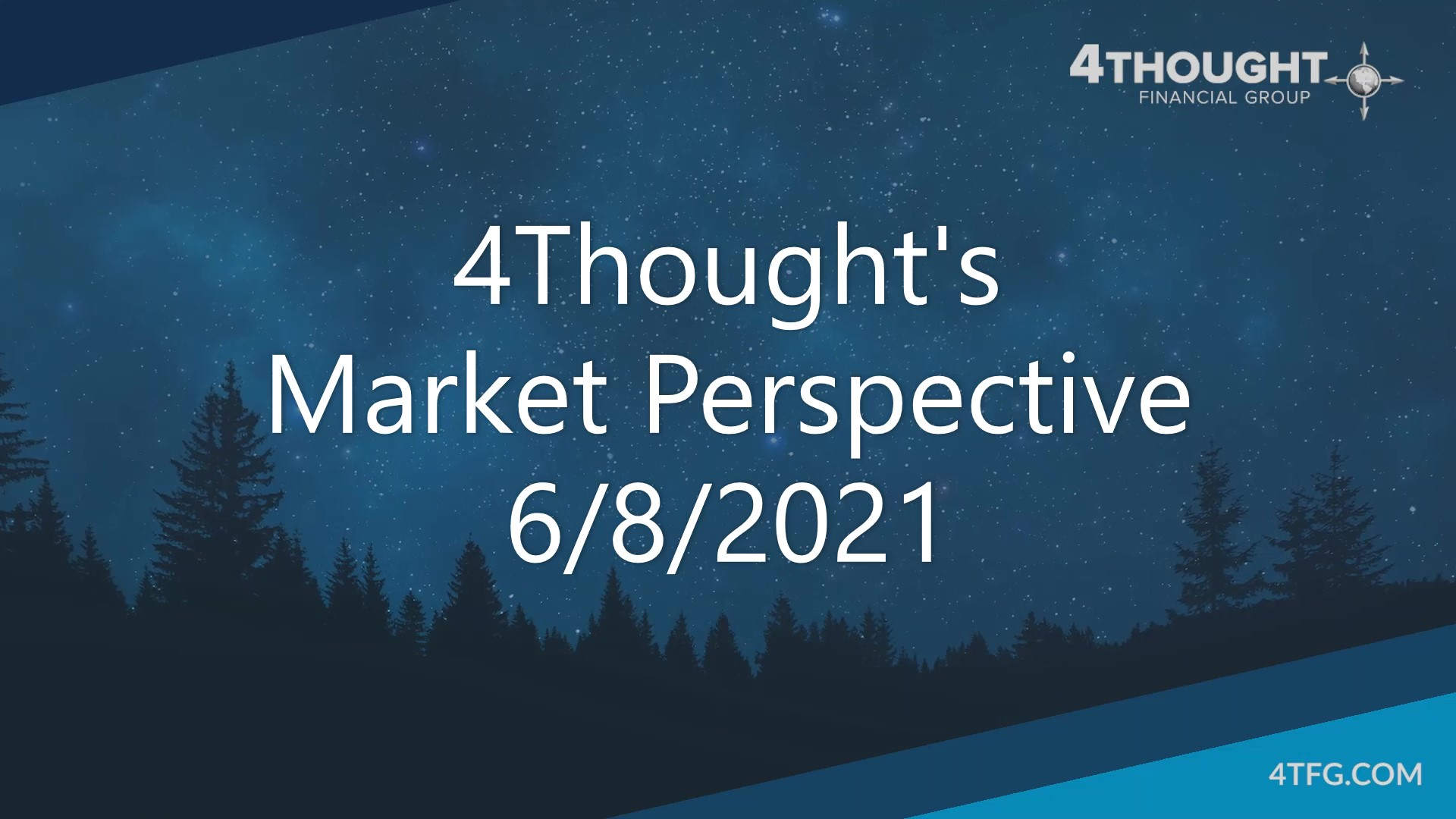 4Thought's Market Perspective 6-8-21