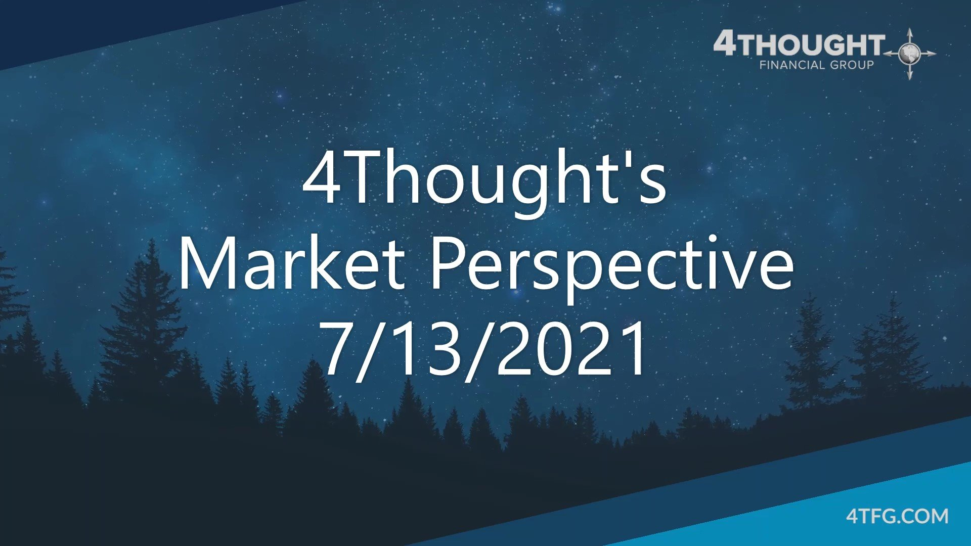 4Thought's Market Perspective 7-13-21