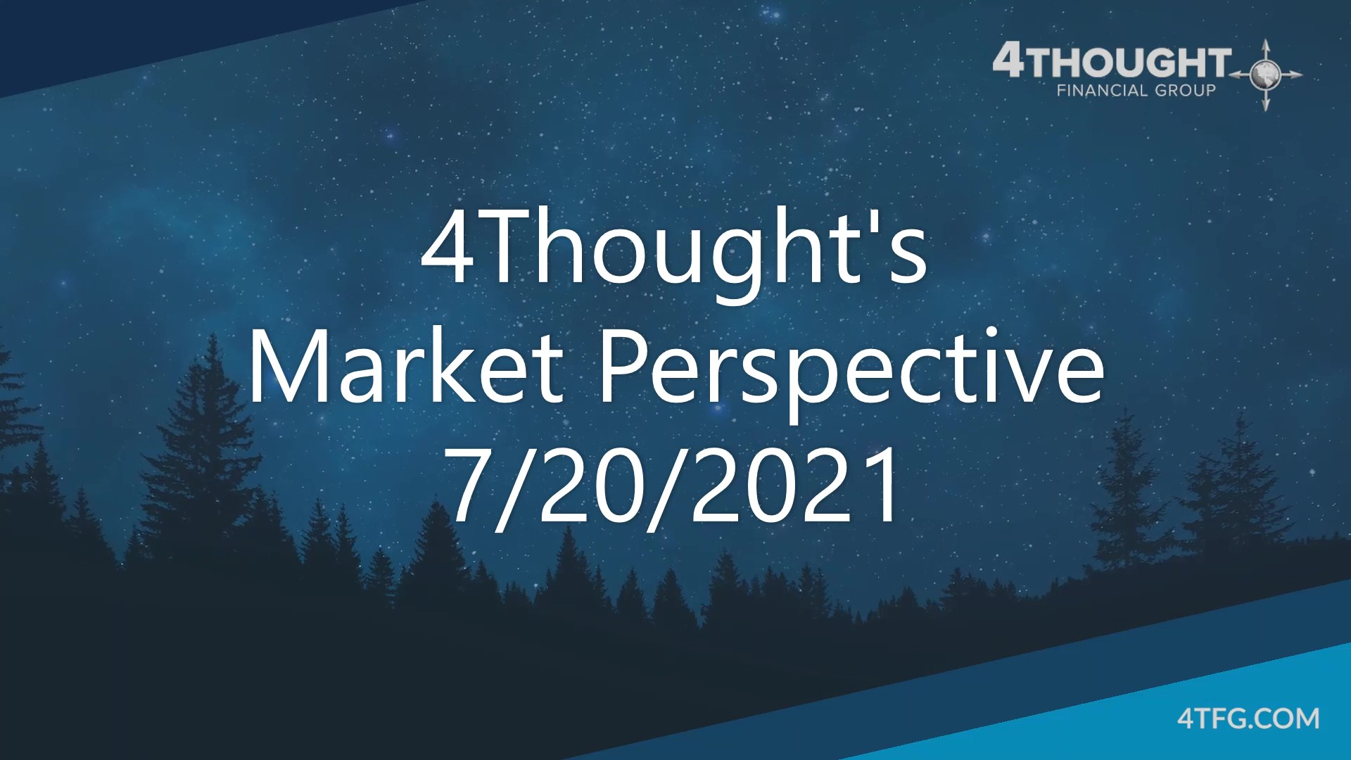4Thought's Market Perspective 7-20-21