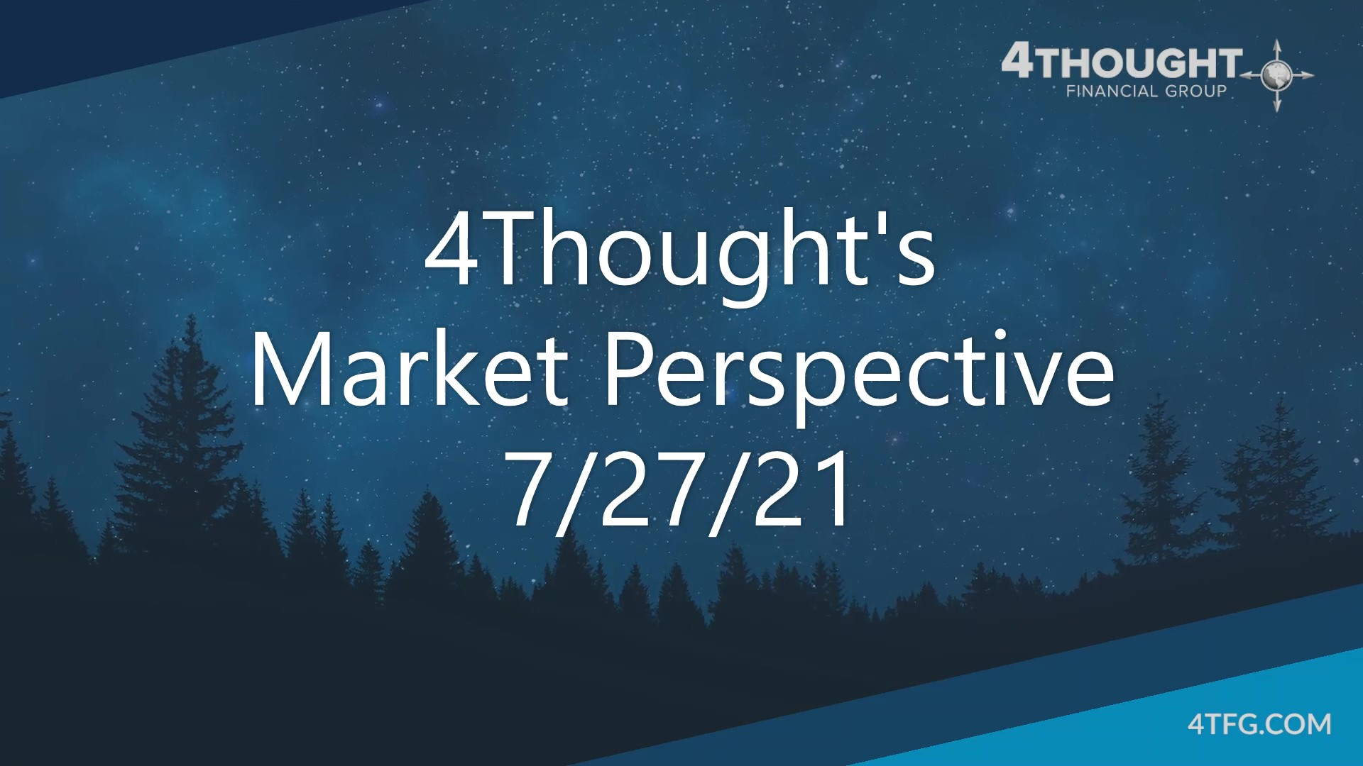 4Thought's Market Perspective 7-27-21