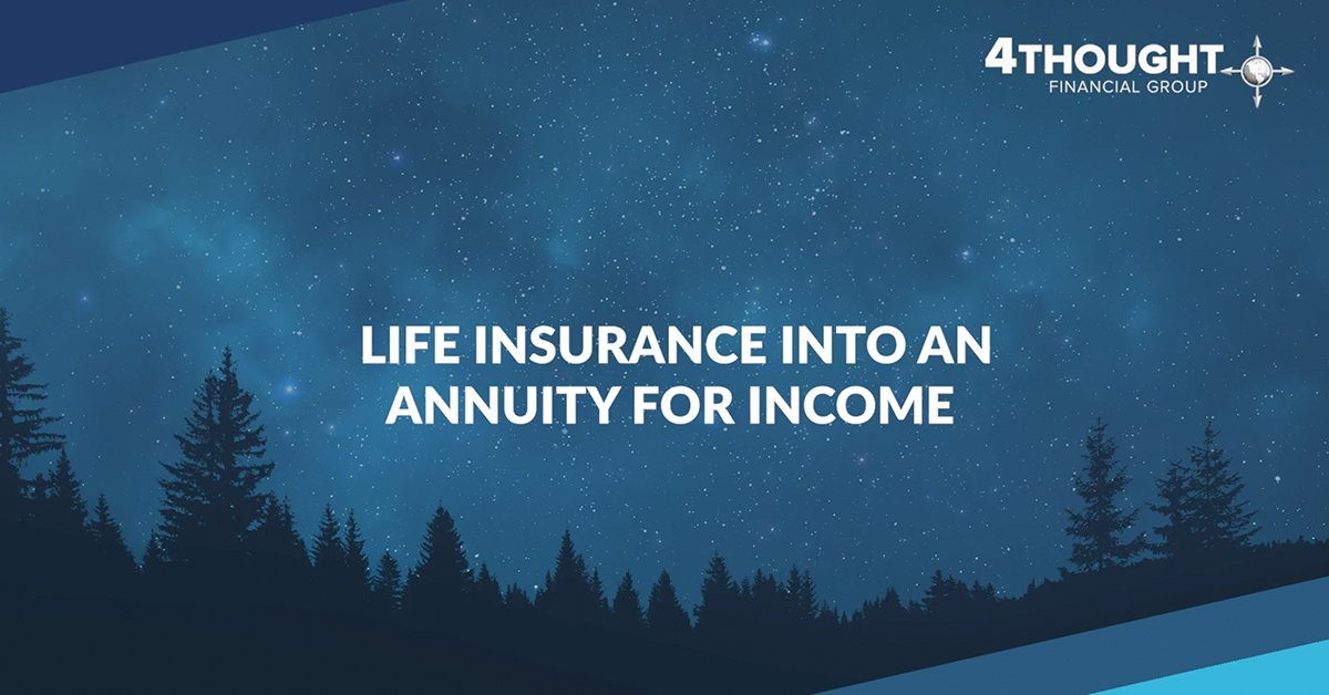 Financial Planning Idea for the Day: Turn Life Insurance Into an Annuity For Income