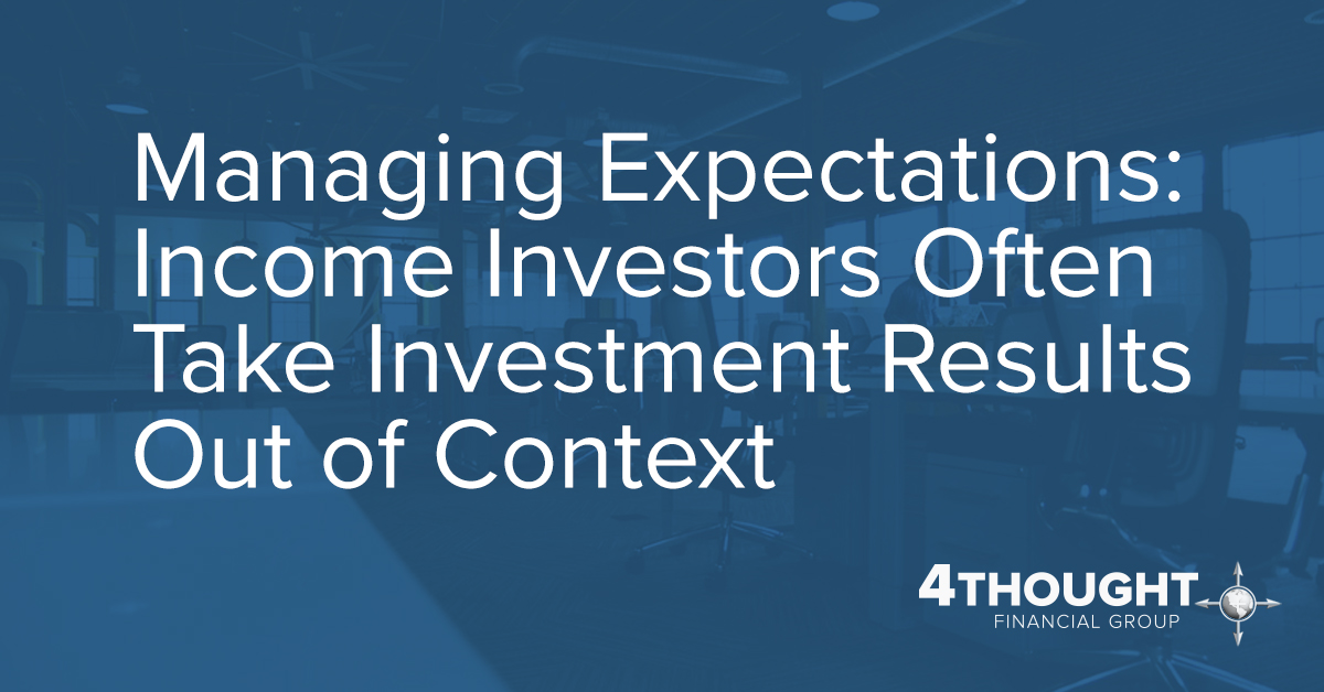 Managing Expectations: Income Investors Often Take Investment Results Out of Context