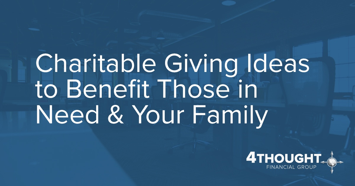 Charitable Giving Ideas to Benefit Those in Need & Your Family