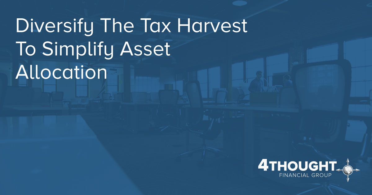 Diversify The Tax Harvest To Simplify Asset Allocation