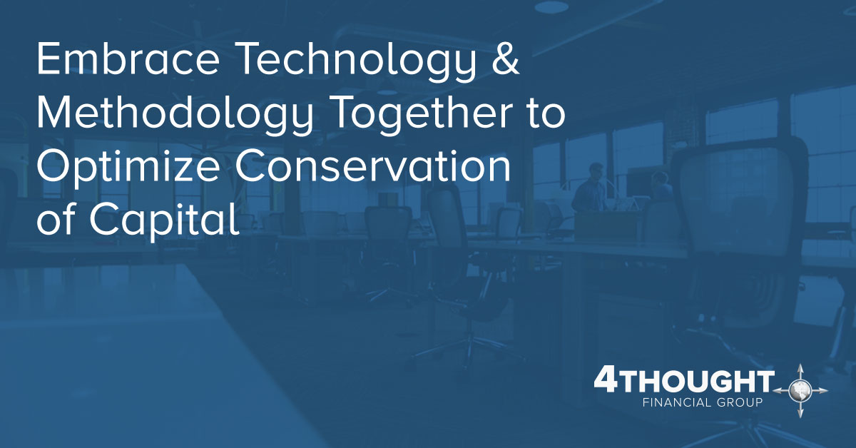 Embrace Technology & Methodology Together To Optimize Conservation of Capital