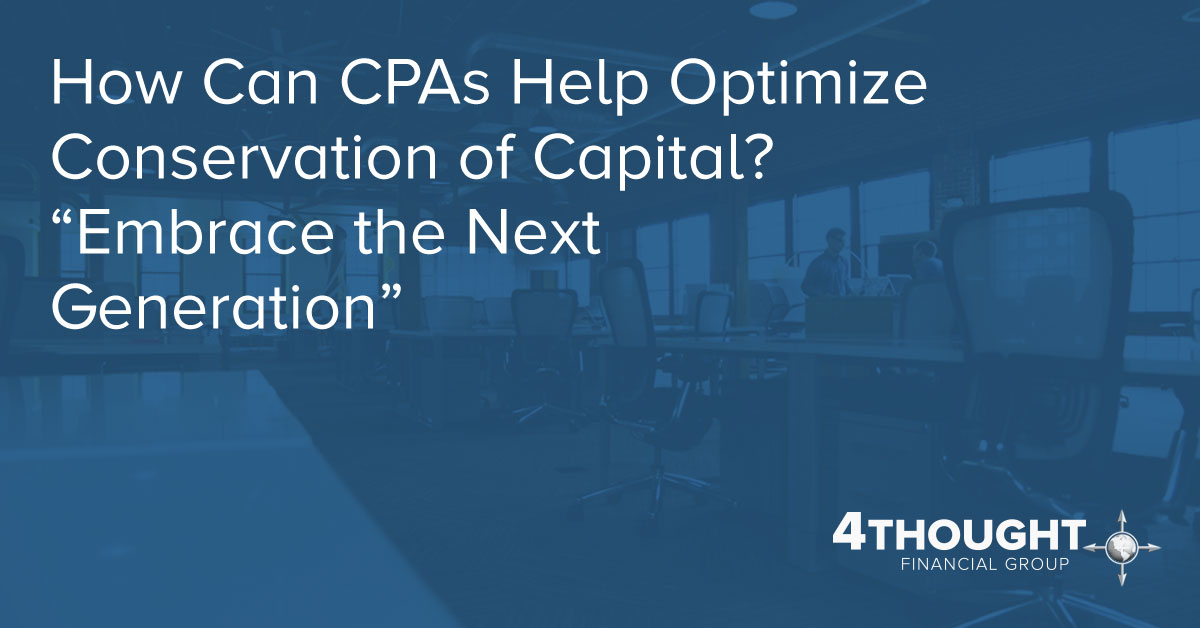 """How Can CPAs Help Optimize Conservation of Capital?""""Embrace the Next Generation"""""""