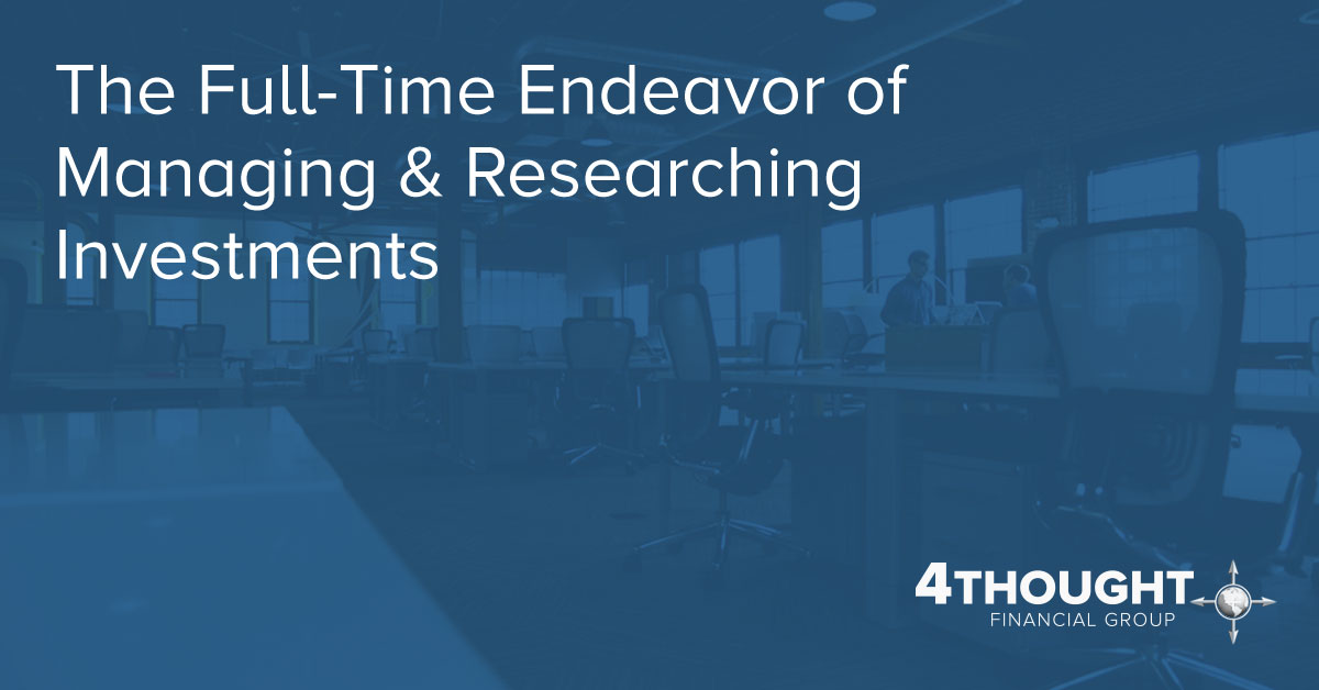 The Full-Time Endeavor of Managing & Researching Investments