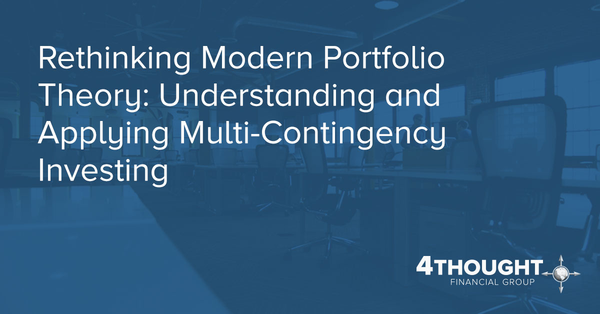 Rethinking Modern Portfolio Theory: Understanding and Applying Multi-Contingency Investing