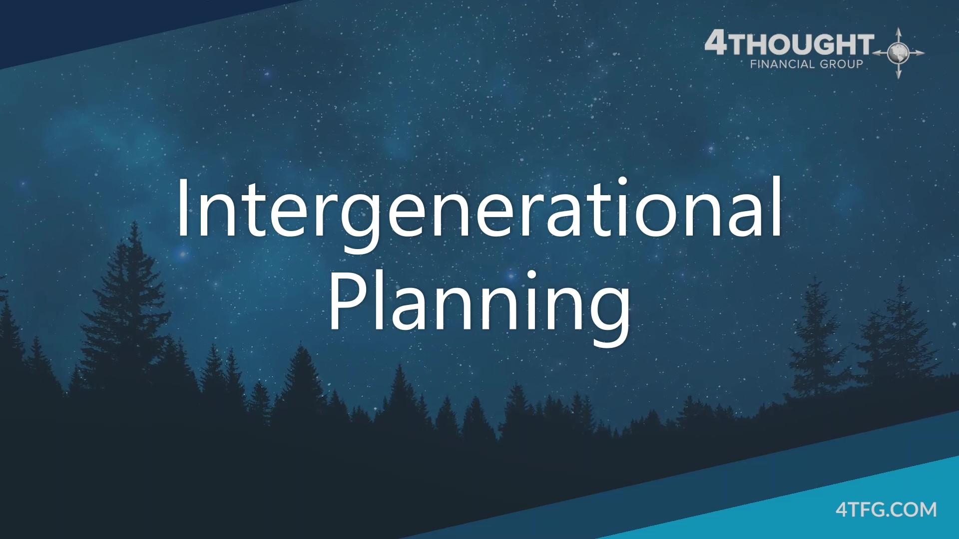 Intergenerational Planning
