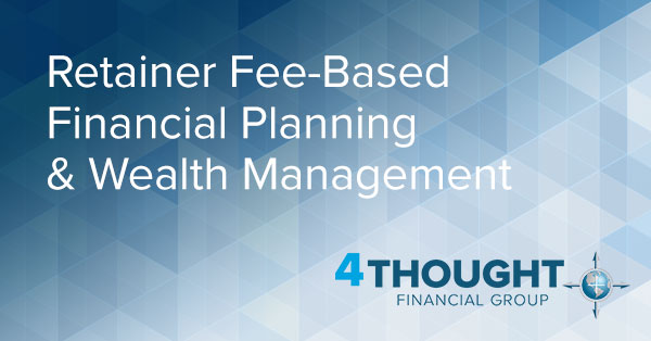 The Importance of Retainer Fee-Based Financial Planning & Wealth Management